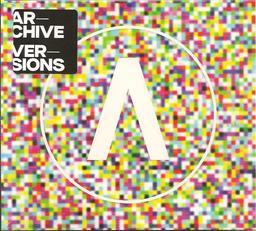 Versions / Archive | Archive (Groupe de trip-hop). Musicien