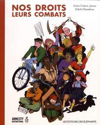 Nos droits, leurs combats / Irène Cohen-Janca, Édith chambon | Cohen-Janca, Irène (1954-....). Auteur